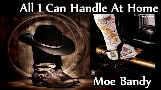 Watch Moe Bandy All I Can Handle At Home video