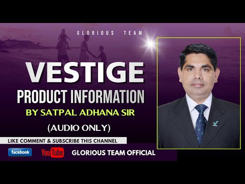 Vestige Product Information by Satpal Adhana (UCD)