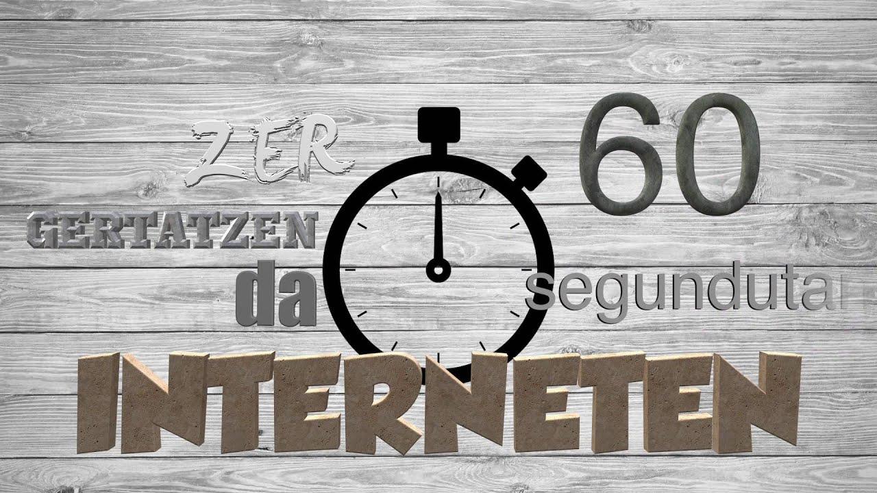 INTERNET 60 SEGUNDUTAN - YouTube