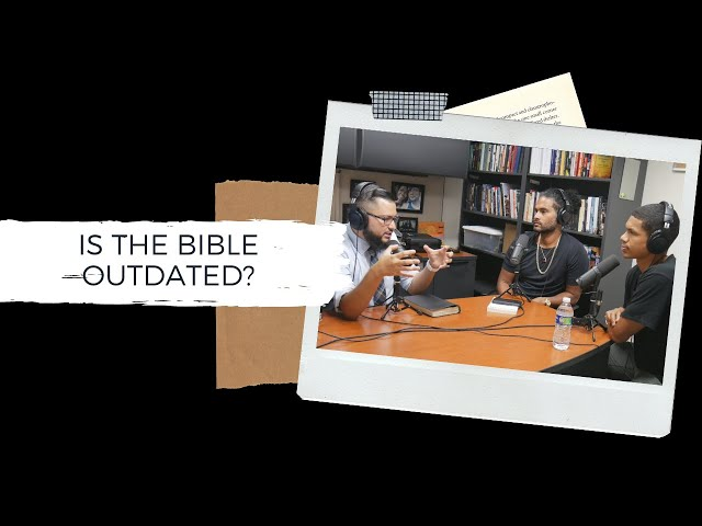 Is the Bible a Book For Now Or Is It Outdated?- Nights at the Round Table- Ep 66