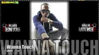 Laden - Wanna Touch (Clean) July 2012