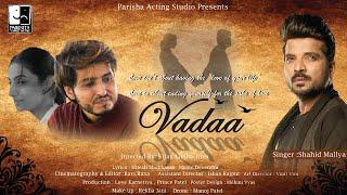 VADAA    Shahid Mallya   Vijay Limbachiya   Shhail Vithlani   Shehla Chauhan   Parisha Acting Studio