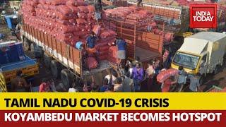 Covid-19: Koyambedu Market In Chennai Becomes Hotspot As Tamil Nadu Reports 527 New Cases