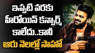 Prabhas Sahoo Movie Compleated Within 6 Months But Still No Confirmation On Heroine- Filmjalsa