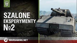 Szalone eksperymenty №2 [World of Tanks Polska]