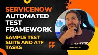 #2 ServiceNow Automated Test Framework   Sample Test Suite & ATF Tasks   Complete Tutorial Part II