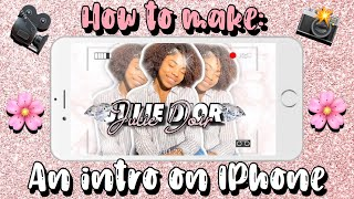 HOW TO MAKE AN INTRO ON YOUR IPHONE 📲💕✨