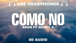 Akon - Como No (8D Audio) ft. Becky G
