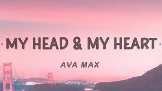 Ava Max - My Head  My Heart (Lyrics)