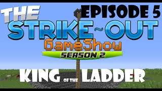 The Strike-Out Game Show Season 2 Episode 5 - King of the Ladder