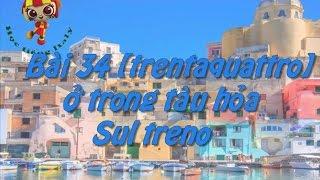 Học tiếng Ý - Bài 34: Ở trong tàu hỏa – Hoc tieng Y ✫✫✫✫✫