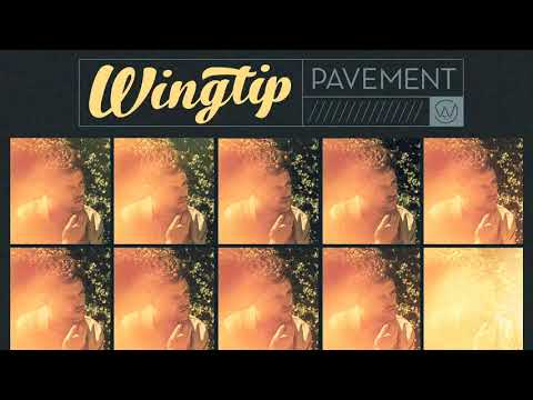 Wingtip - Pavement (Audio)