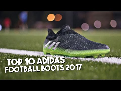 Top 10 Adidas Football Boots 2017