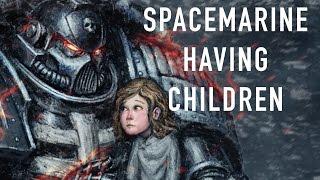 Can Spacemarine Have Children