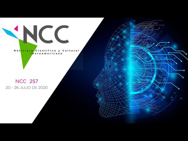 Noticiero Científico y Cultural Iberoamericano, emisión 257. 20 al 26 de Julio 2020