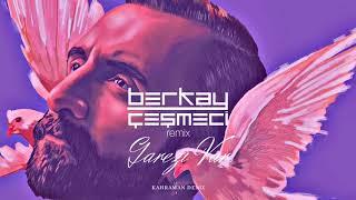 Kahraman Deniz - Garezi Var Berkay Cesmeci Remix