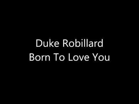 Duke Robillard - Born To Love You
