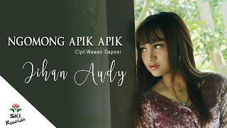 Jihan Audy - Ngomong Apik Apik (Official Music Video)