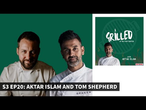 Michelin-starred chef Aktar Islam & Tom Shepherd Grilled by The Staff Canteen