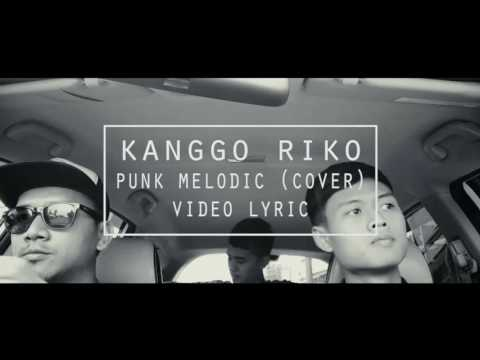 Kanggo Riko - Punk Melodic (Cover) Lyrics Video