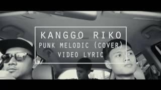 Kanggo Riko - Punk Melodic (Cover) Lyrics Video
