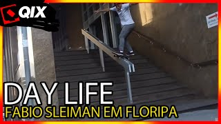 QIX - Day Life - Fabio Sleiman em Floripa