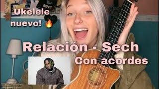 Relación - Sech (Cover Ukelele + Acordes)
