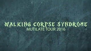 Mutilate Tour - Walking Corpse Syndrome - Spring 2016