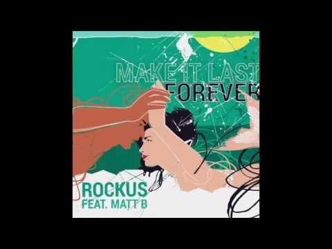 """Make it last forever"" produced by Rockus feat. Matt B"