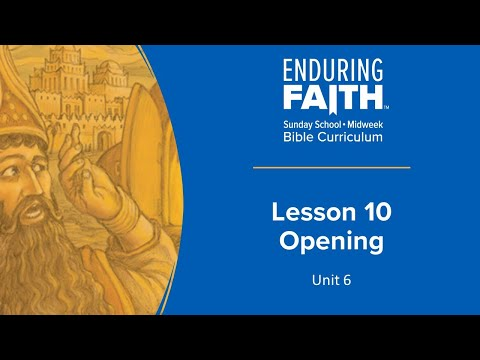 Lesson 10 Opening | Enduring Faith Bible Curriculum - Unit 6