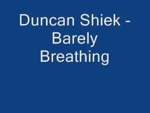 Duncan Shiek - Barely breathing