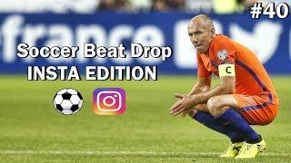 Soccer Beat Drop Vines #40 (Instagram Edition) - SoccerKingTV