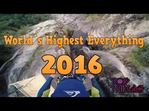 World's Highest Everything 2016