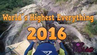 World's Highest Everything 2016