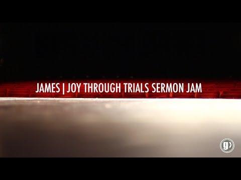 JAMES   JOY THROUGH TRIALS SERMON JAM