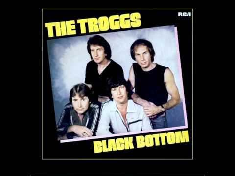 The Troggs - Black Bottom - 1981