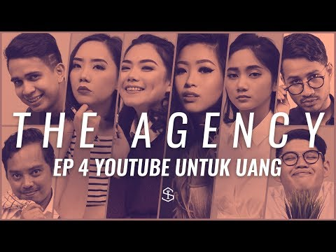 Youtube Untuk Uang | The Agency - Episode 4
