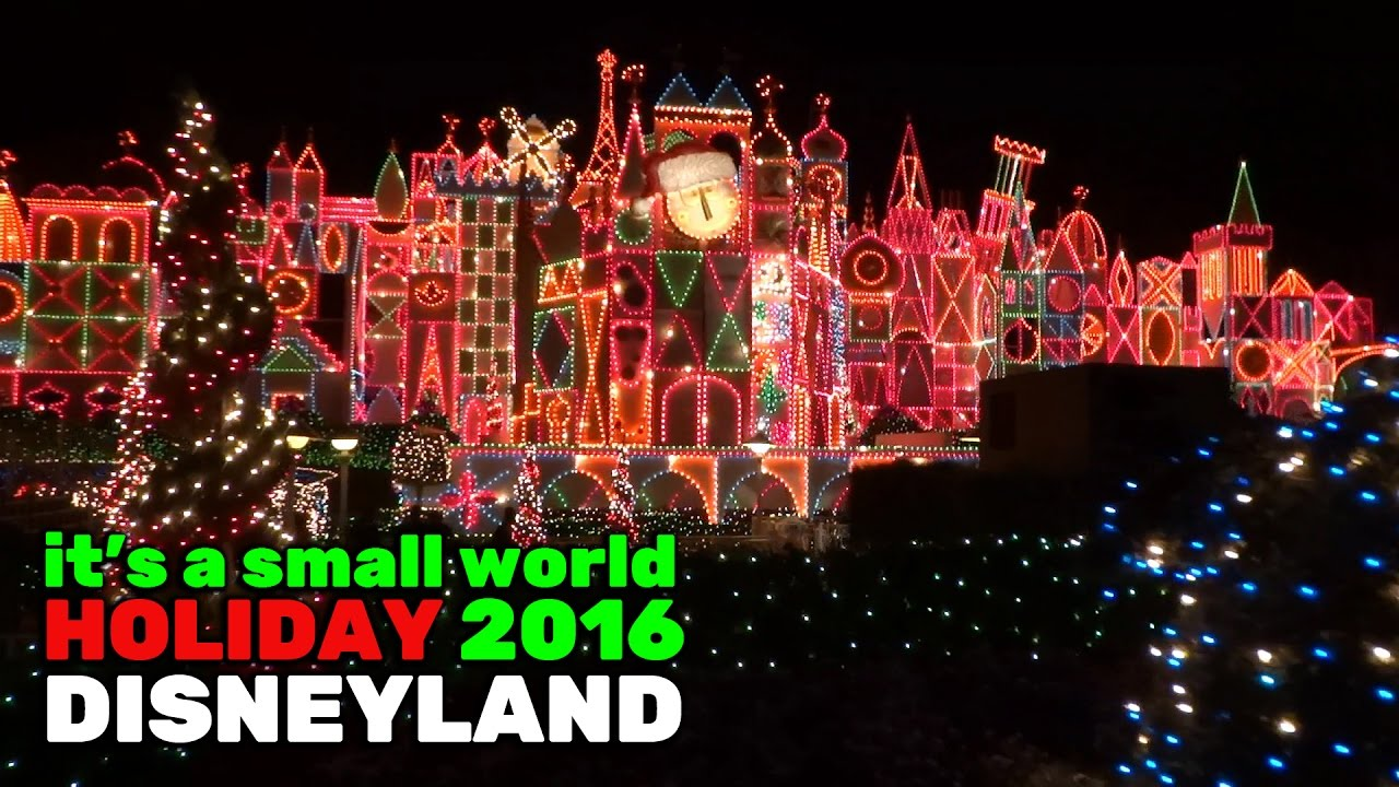 It S A Small World Holiday Full Ride During 2016 Christmas Season At Disneyland Youtube