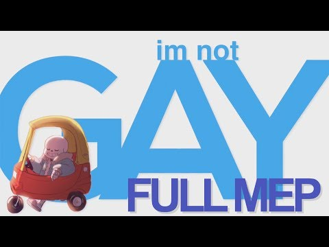 I'M NOT GAY    MEP