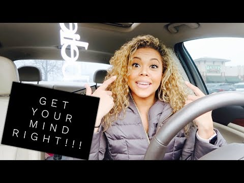GET YOUR MIND RIGHT!! -ShannaMarieBVLOGS