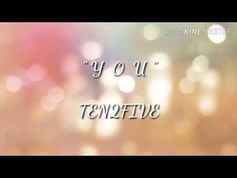 You - Ten2five (LIRIK+TERJEMAHAN)