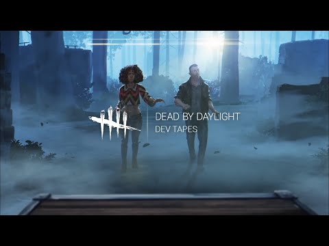 Dead by Daylight | Dev Tapes: Volume 1