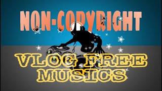 NON-COPYRIGHT VLOG MUSICS//FREE TO DOWNLOAD MUSICS //MARSYL TV #vlogging #free #noncopyright