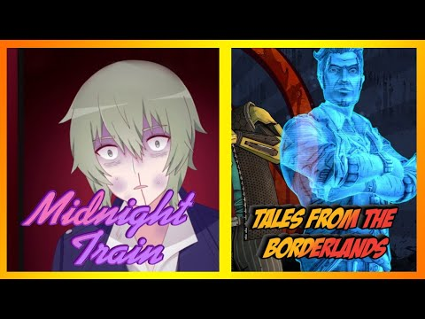 Midnight Train (2 глава) + Tales From The Borderlands (5 эпизод)
