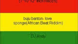 buju banton- love sponge(African Beat Riddim)