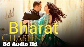 Chashni (8D AUDIO) - Bharat | Vishal & Shekhar feat. Abhijeet Srivastava