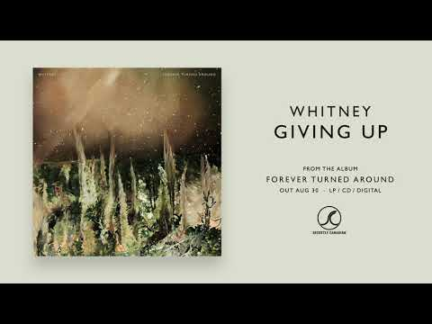 Whitney - Giving Up (Official Audio)