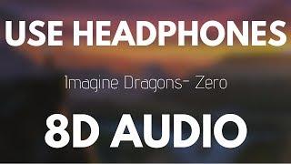 Download Imagine Dragons - Zero (8D AUDIO)