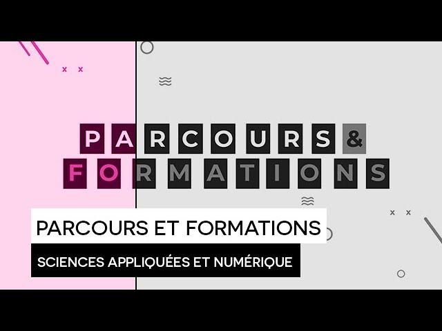 [ORIENTATION] : Parcours et Formations : Domaine Sciences Appliquées et Numérique