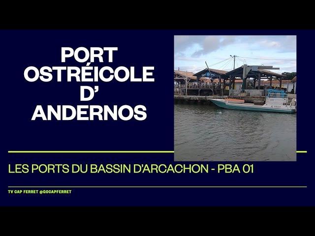PBA 01 Le Port Ostréîcole d'Andernos,  Visite des  Ports du Bassin d'Arcachon depuis le Cap Ferret